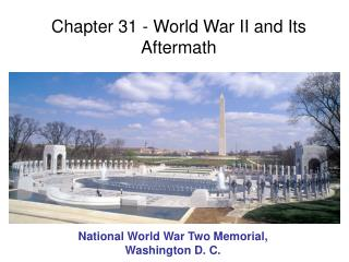 Chapter 31 - World War II and Its Aftermath