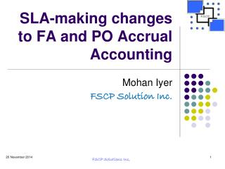 SLA-making changes to FA and PO Accrual Accounting