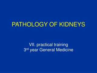 PATHOLOGY OF KIDNEYS