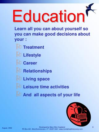 Learn all you can about yourself so you can make good decisions about your :   Treatment