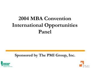 2004 MBA Convention International Opportunities Panel