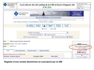 Registre d'una revista electrònica en suscripció per la UIB .