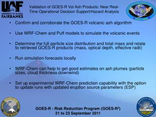 Validation of GOES-R Vol Ash Products: Near Real-Time Operational Decision Support/Hazard Analysis