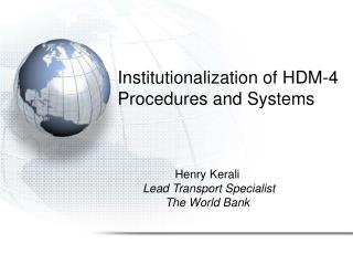 Institutionalization of HDM-4 Procedures and Systems