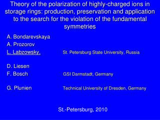 A.  Bondarevska y a A.  Prozorov L. Labzowsky , St. Petersburg State University,  Russia