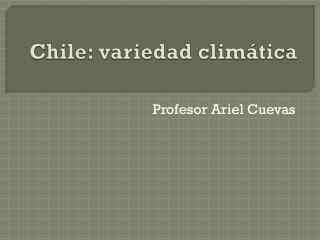Chile: variedad climática