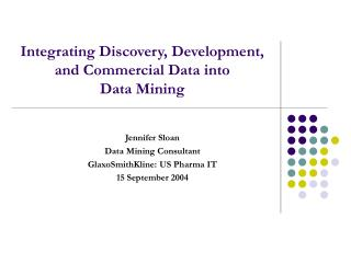 Integrating Discovery, Development, and Commercial Data into  Data Mining
