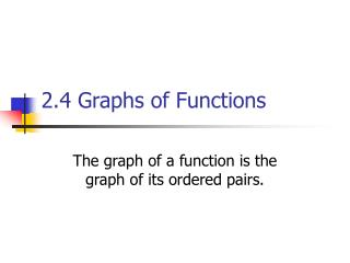 2.4 Graphs of Functions