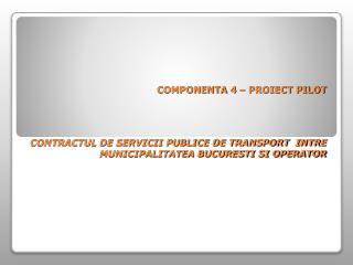 CONTRACTUL DE SERVICII PUBLICE DE TRANSPORT  INTRE MUNICIPALITATEA BUCURESTI SI OPERATOR