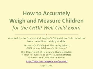 Adapted by the State of California CHDP Nutrition Subcommittee  from the online training module: