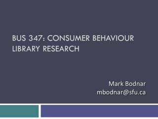 BUS 347: Consumer Behaviour Library Research