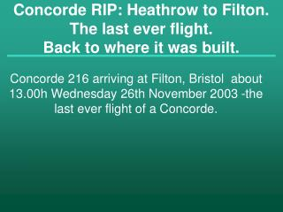 Concorde RIP: Heathrow to Filton.  The last ever flight.   Back to where it was built.