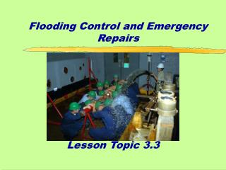 Flooding Control and Emergency Repairs