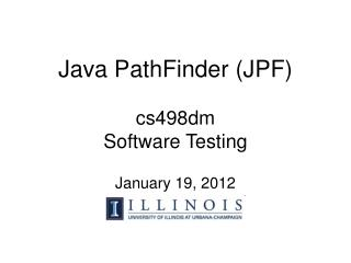Java PathFinder (JPF) cs498dm Software Testing