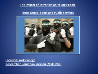 The Impact of Terrorism on Young People Focus Group: Sport and Public Services