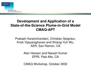 Development and Application of a State-of-the-Science Plume-in-Grid Model CMAQ-APT