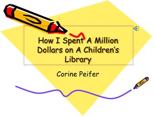 How I Spent A Million Dollars on A Children�s Library