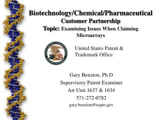 Gary Benzion, Ph.D Supervisory Patent Examiner Art Unit 1637 & 1634 571-272-0782