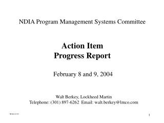 NDIA Program Management Systems Committee Action Item Progress Report  February 8 and 9, 2004