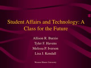 Student Affairs and Technology: A Class for the Future