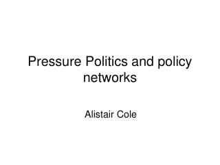 Pressure Politics and policy networks