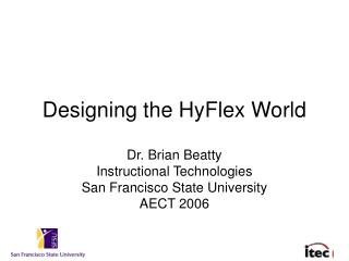 Designing the HyFlex World