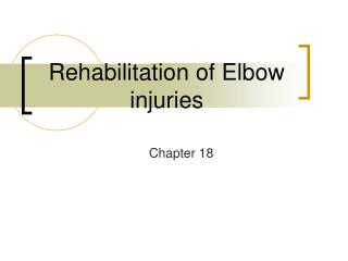 Rehabilitation of Elbow injuries