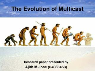 The Evolution of Multicast