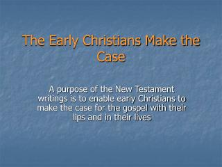 The Early Christians Make the Case