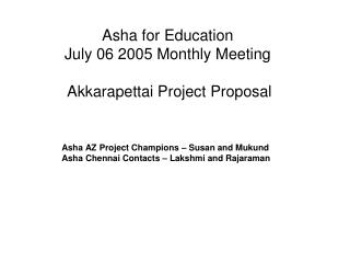 Asha for Education  July 06 2005 Monthly Meeting  Akkarapettai Project Proposal