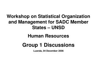 Workshop on Statistical Organization and Management for SADC Member States – UNSD Human Resources