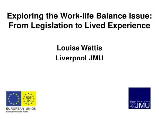 Exploring the Work-life Balance Issue: From Legislation to Lived Experience