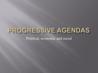 Progressive Agendas