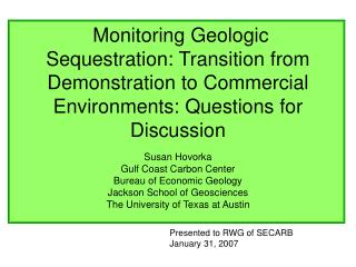 Susan Hovorka Gulf Coast Carbon Center Bureau of Economic Geology Jackson School of Geosciences