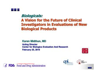 Biologicals: A Vision for the Future of Clinical Investigators in Evaluations of New Biological Products