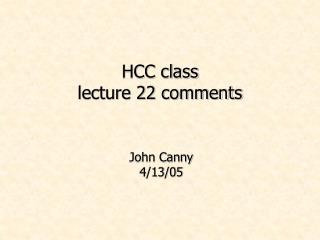 HCC class lecture 22 comments