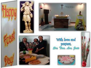 With love and  prayers,  Srs . Tina, Lou, Josie