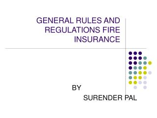 GENERAL RULES AND REGULATIONS FIRE INSURANCE