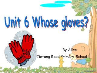Unit 6 Whose gloves?