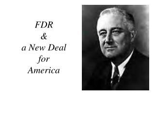 FDR &  a New Deal for  America
