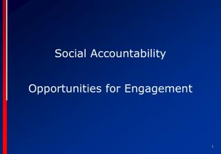 Social Accountability  Opportunities for Engagement