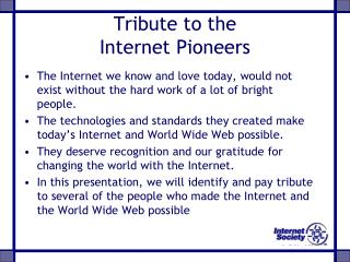 Tribute to the  Internet Pioneers