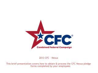 2013  CFC – Nexus
