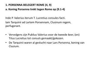 1. PORSENNA BELEGERT ROME (II, 9) a. Koning  Porsenna  trekt tegen Rome op (9.1-4)