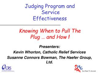 Judging Program and  Service Effectiveness Knowing When to Pull The  Plug … and How  !