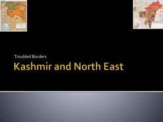Kashmir and North East