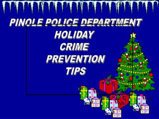 PINOLE POLICE DEPARTMENT HOLIDAY  CRIME  PREVENTION TIPS