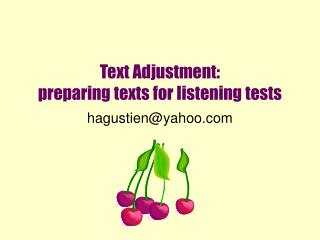 Text Adjustment:  preparing texts for listening tests