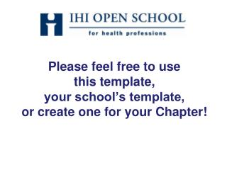 Please feel free to use  this template,  your school's template,  or create one for your Chapter!