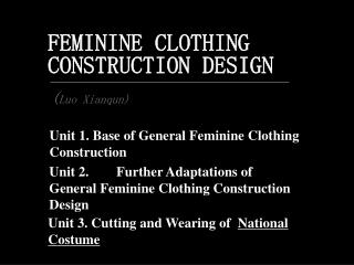 FEMININE CLOTHING CONSTRUCTION DESIGN